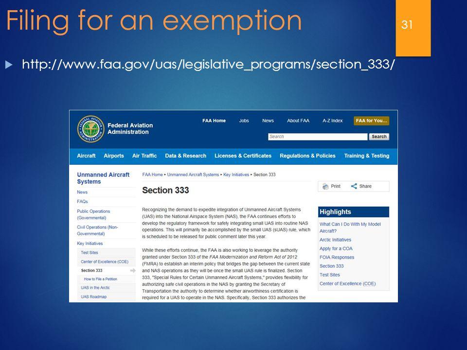 Filing for an exemption  http://www.faa.gov/uas/legislative_programs/section_333/ 31