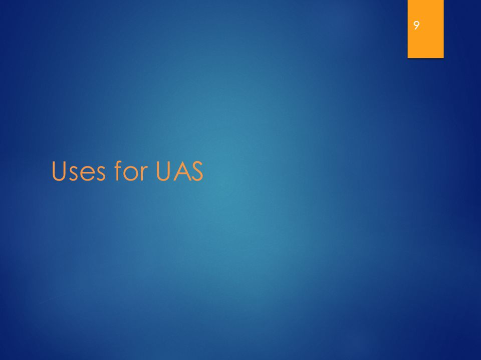 Uses for UAS 9