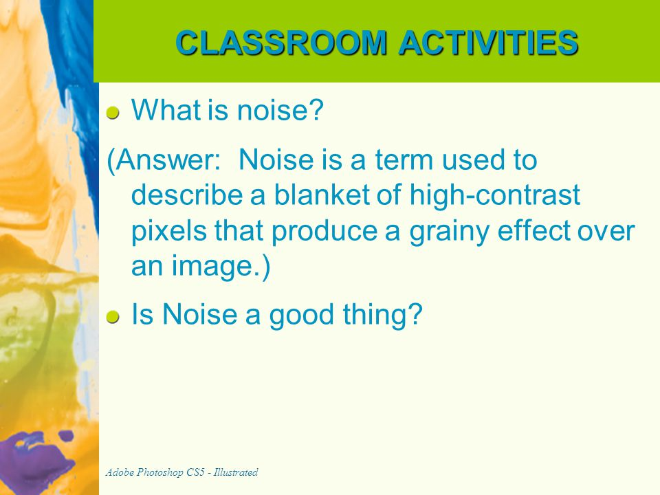 CLASSROOM ACTIVITIES What is noise.
