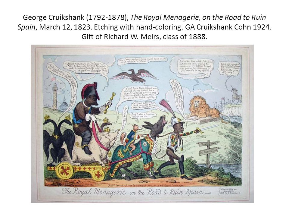 George Cruikshank (1792-1878), The Royal Menagerie, on the Road to Ruin Spain, March 12, 1823.
