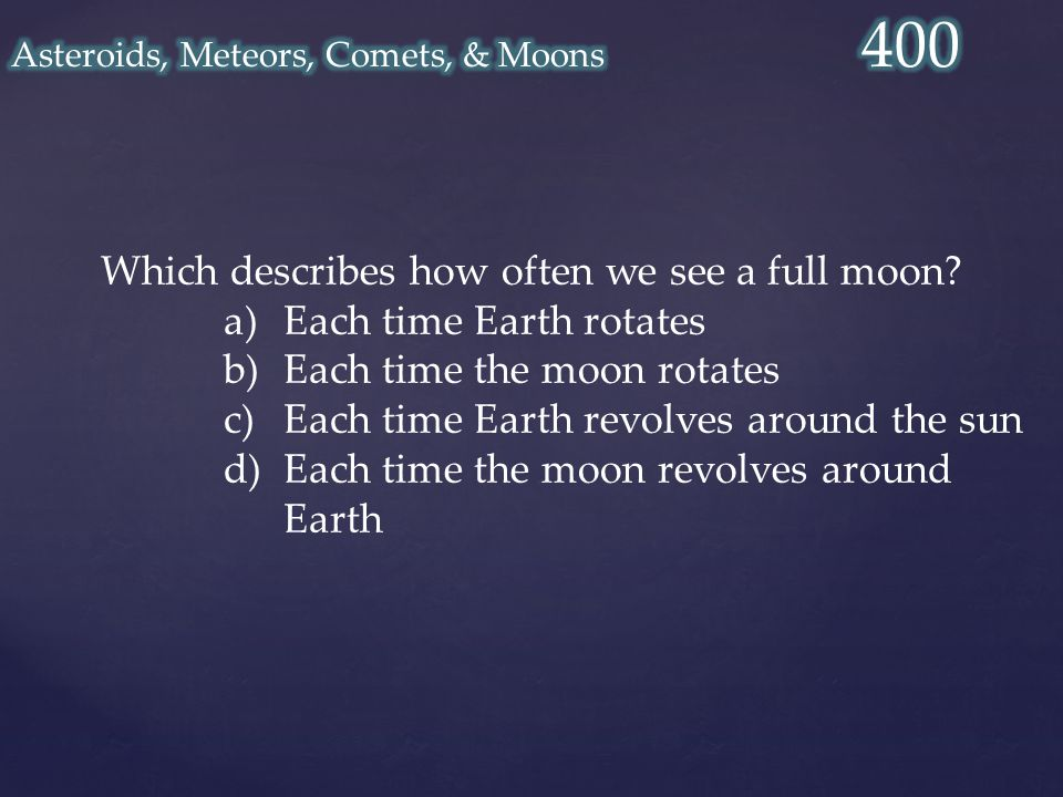 Which describes how often we see a full moon.