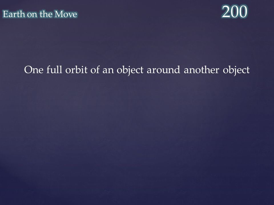 One full orbit of an object around another object
