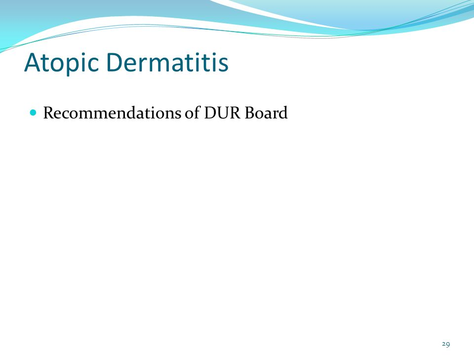 Atopic Dermatitis 29 Recommendations of DUR Board
