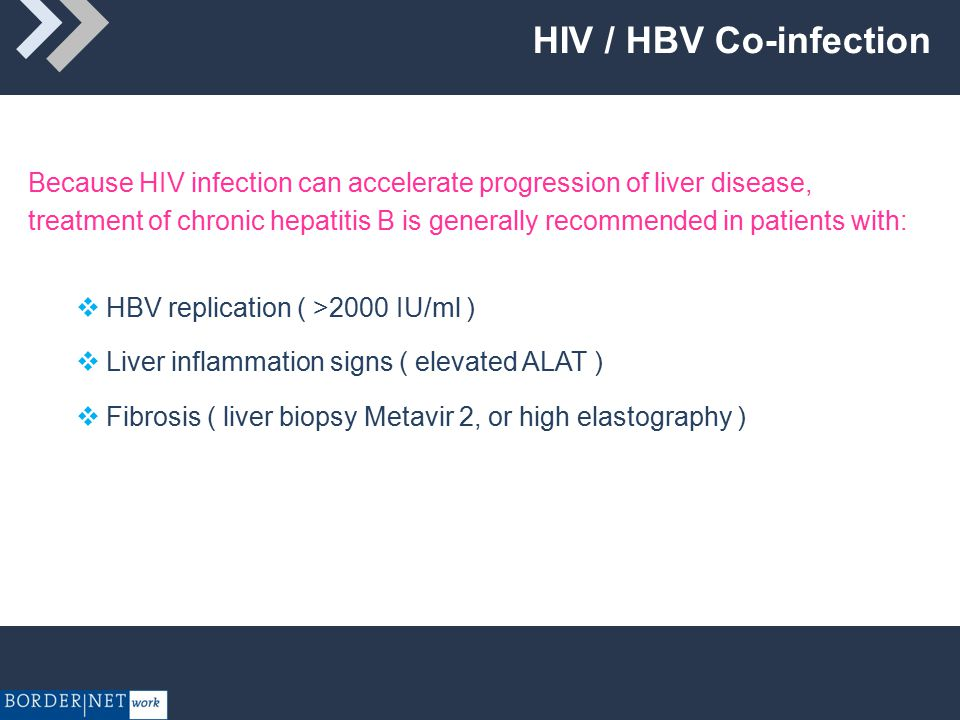 HIV / HBV Co-infection Patients without ART indication:  use only substances without HIV activity (Peg Ifn, Adefovir, Telbivudine)  avoid Tenofovir, 3TC and FTC  avoid also Entecavir ( induction of HIV reverse transcriptase mutation M184V is possible )
