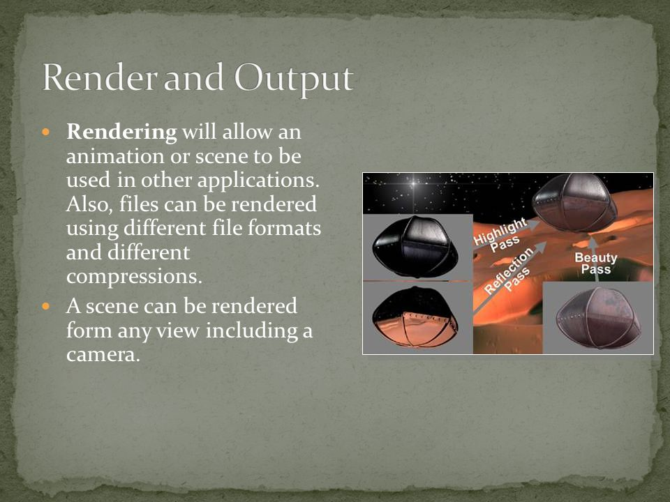 Rendering will allow an animation or scene to be used in other applications.