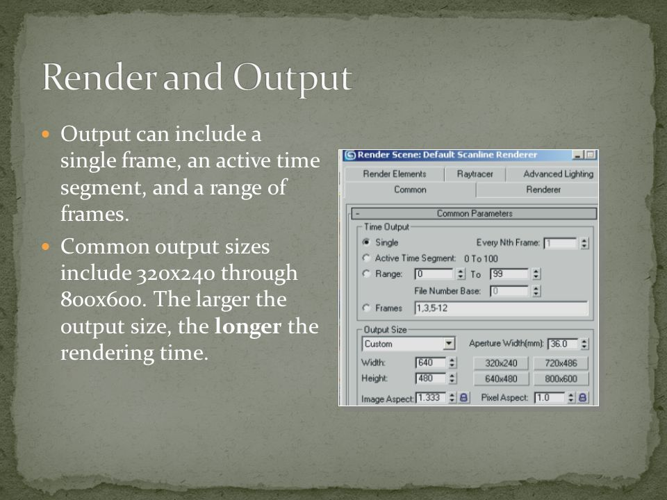 Output can include a single frame, an active time segment, and a range of frames.