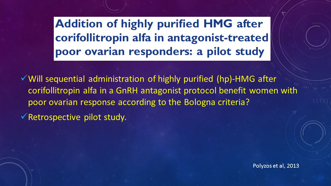 Polyzos et al, 2013 Will sequential administration of highly purified (hp)-HMG after corifollitropin alfa in a GnRH antagonist protocol benefit women