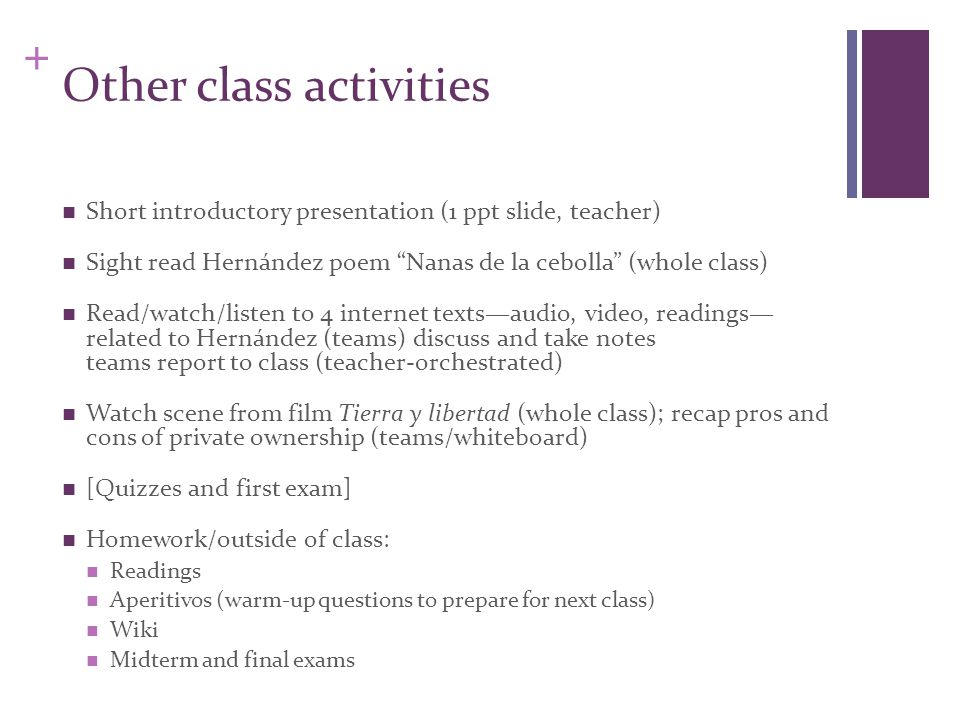 "+ Other class activities Short introductory presentation (1 ppt slide, teacher) Sight read Hernández poem ""Nanas de la cebolla"" (whole class) Read/wat"