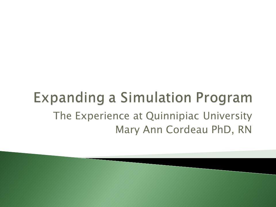 The Experience at Quinnipiac University Mary Ann Cordeau PhD, RN