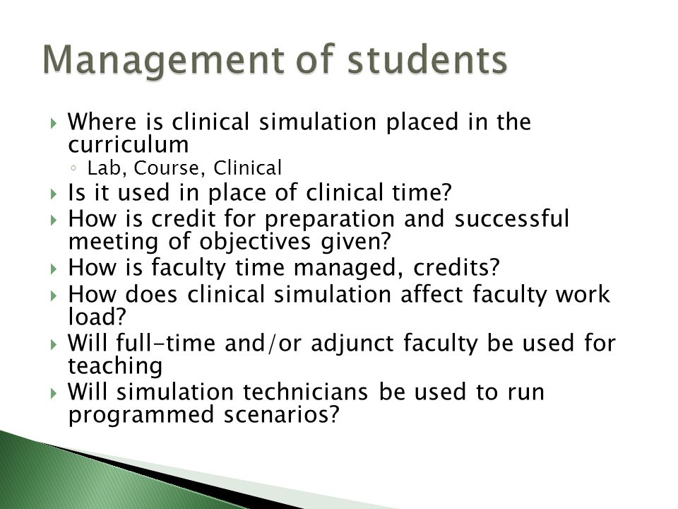  Where is clinical simulation placed in the curriculum ◦ Lab, Course, Clinical  Is it used in place of clinical time.