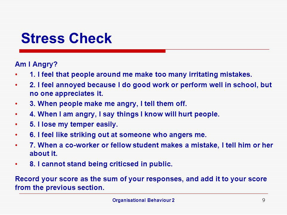 9 Stress Check Am I Angry.1. I feel that people around me make too many irritating mistakes.