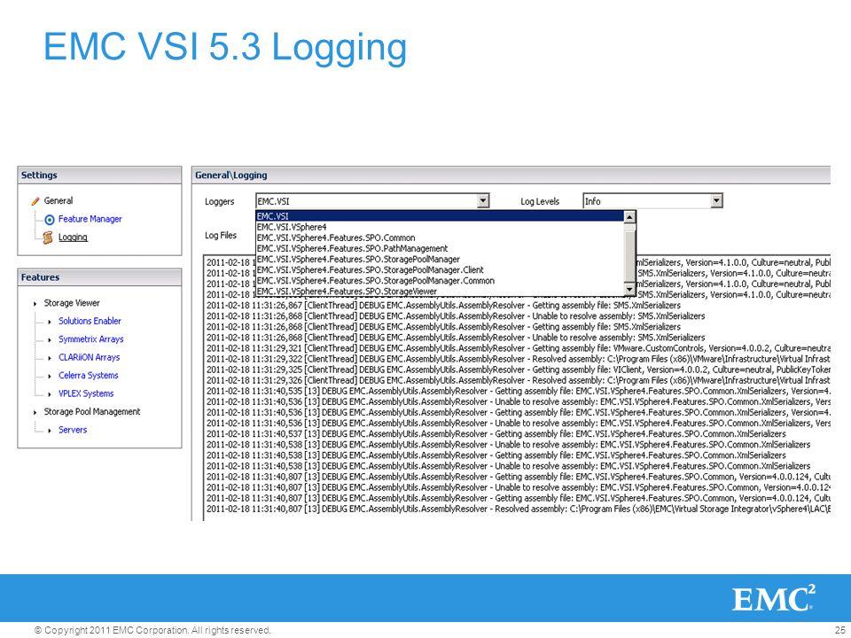 25© Copyright 2011 EMC Corporation. All rights reserved. EMC VSI 5.3 Logging