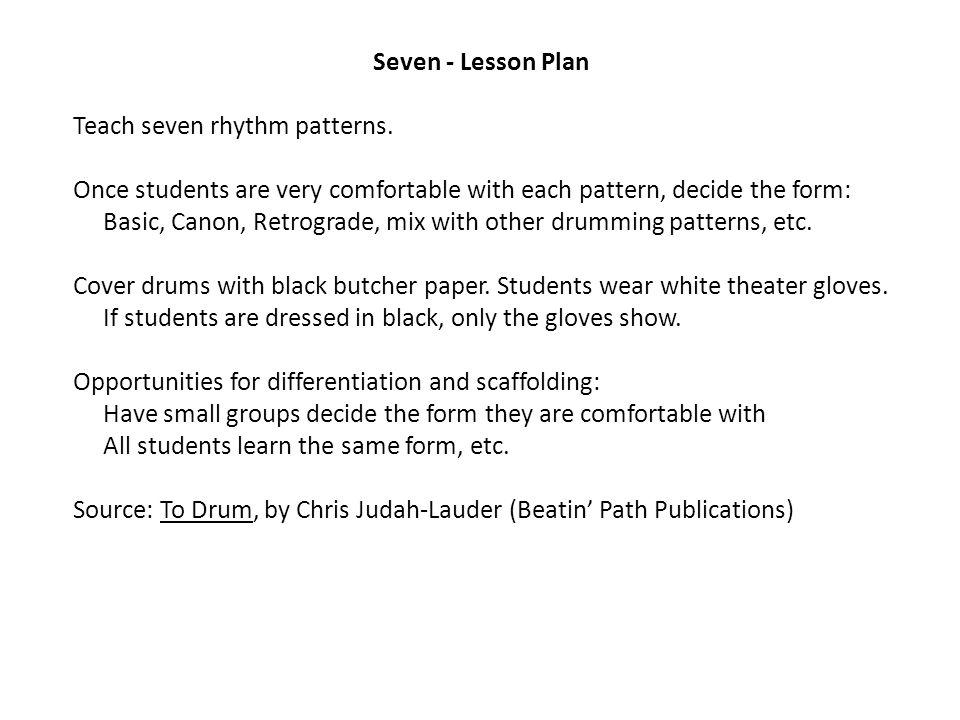 Seven - Lesson Plan Teach seven rhythm patterns.