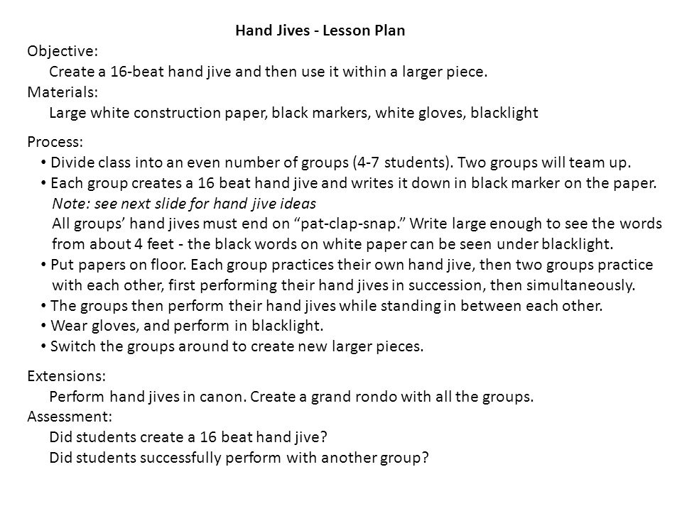 Hand Jives - Lesson Plan Objective: Create a 16-beat hand jive and then use it within a larger piece.