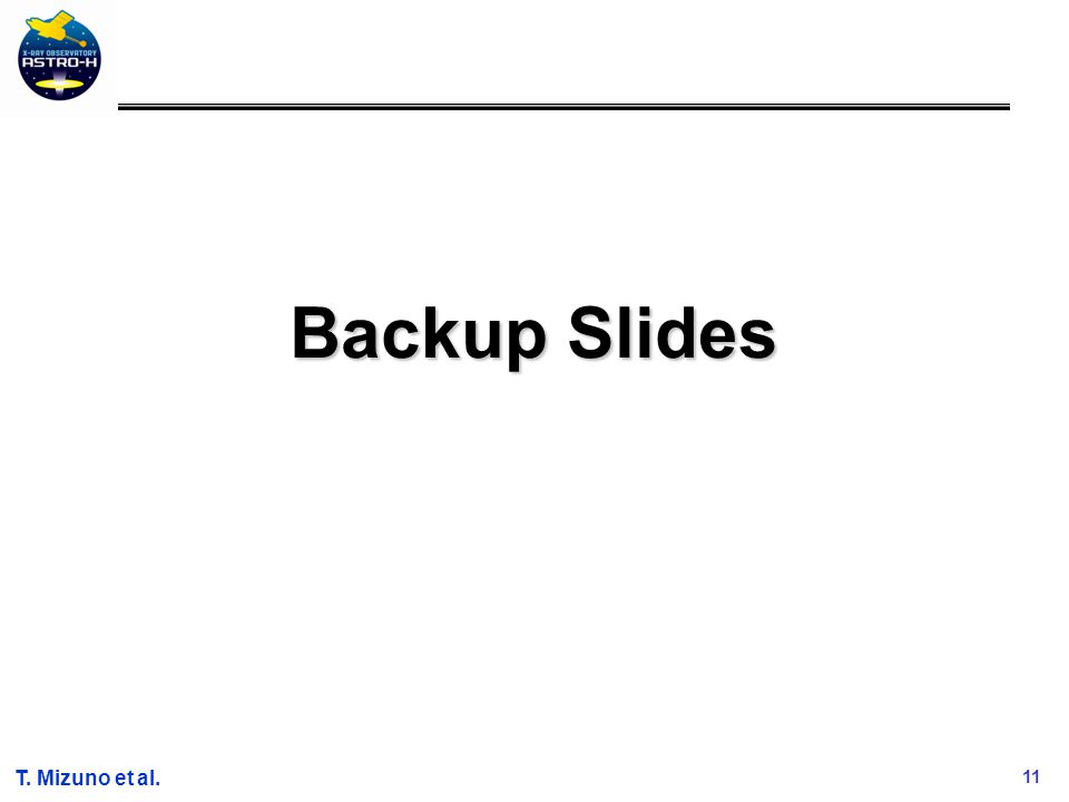 11 T. Mizuno et al. Backup Slides
