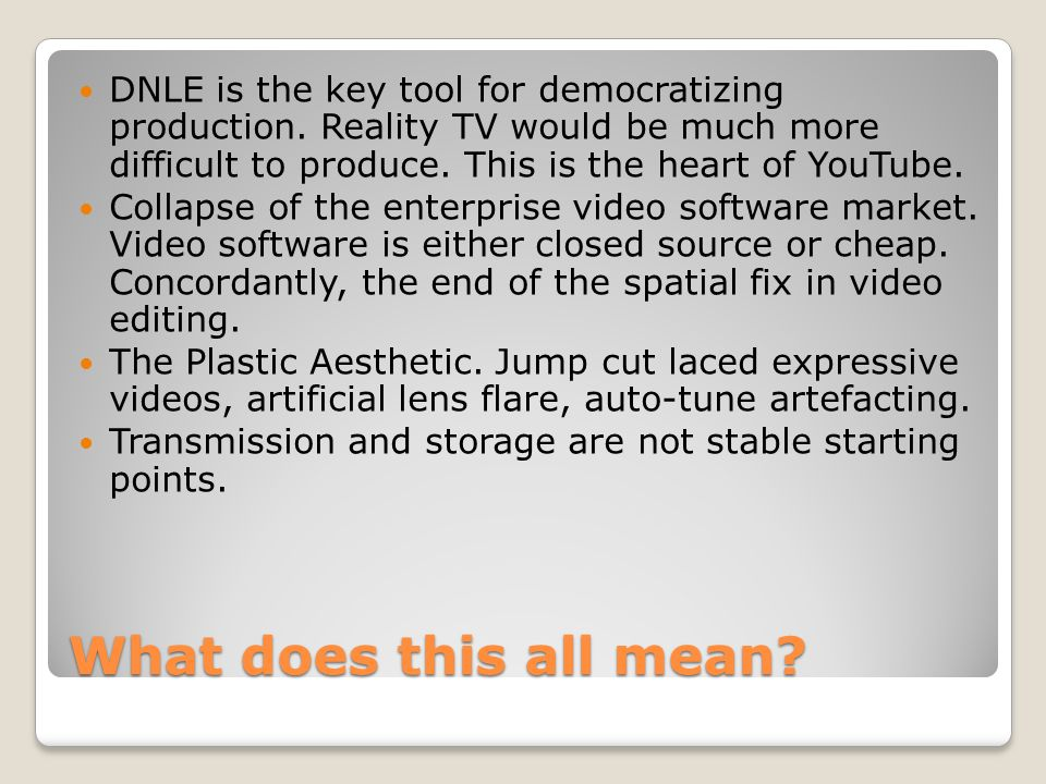 What does this all mean. DNLE is the key tool for democratizing production.