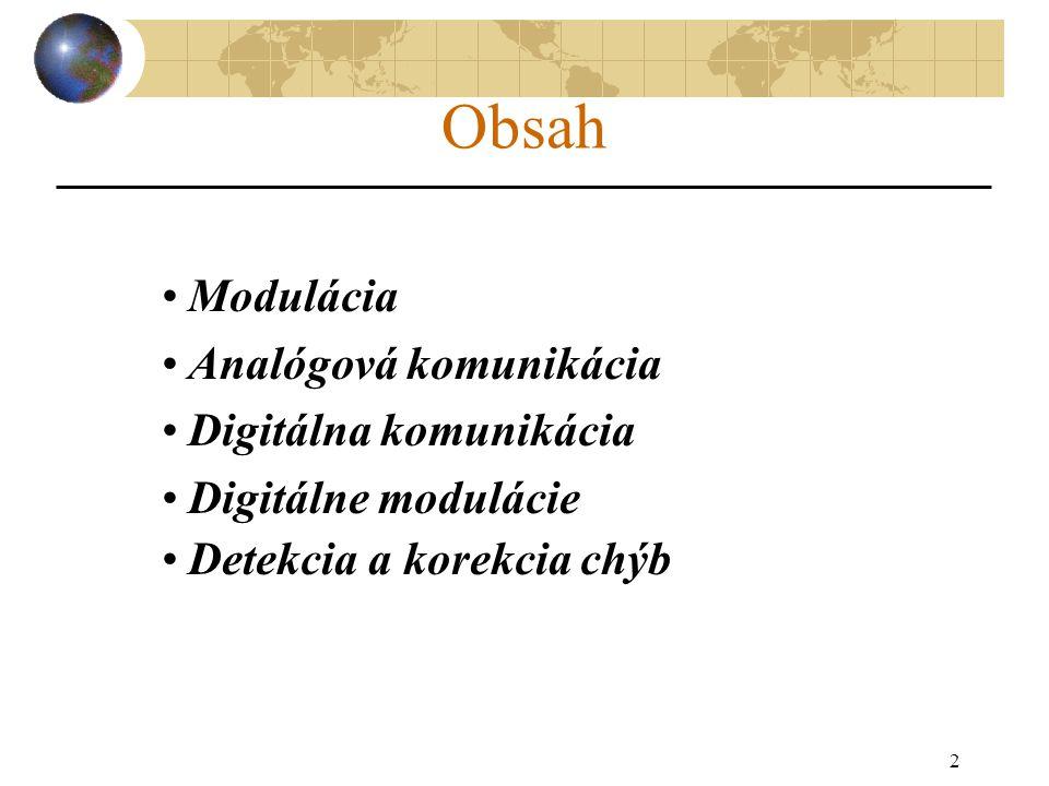 2 Obsah Modulácia Analógová komunikácia Digitálna komunikácia Digitálne modulácie Detekcia a korekcia chýb