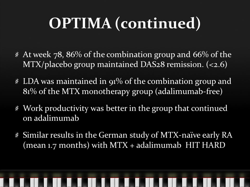 OPTIMA (continued) At week 78, 86% of the combination group and 66% of the MTX/placebo group maintained DAS28 remission.