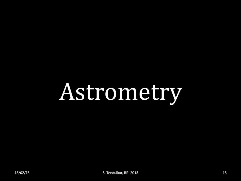 Astrometry 13/02/13S. Tendulkar, RRI 201313