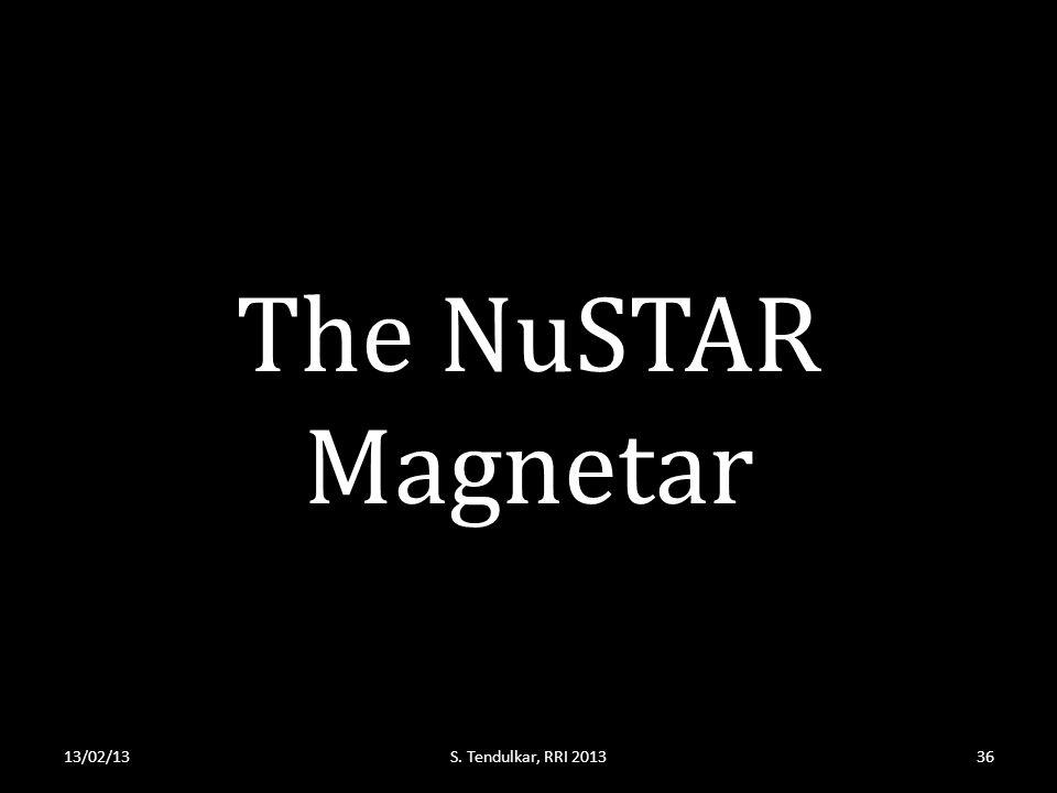 The NuSTAR Magnetar 13/02/13S. Tendulkar, RRI 201336