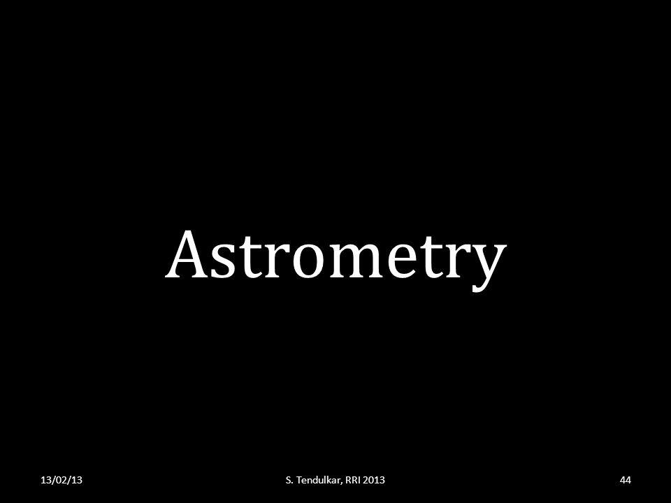 Astrometry 13/02/13S. Tendulkar, RRI 201344