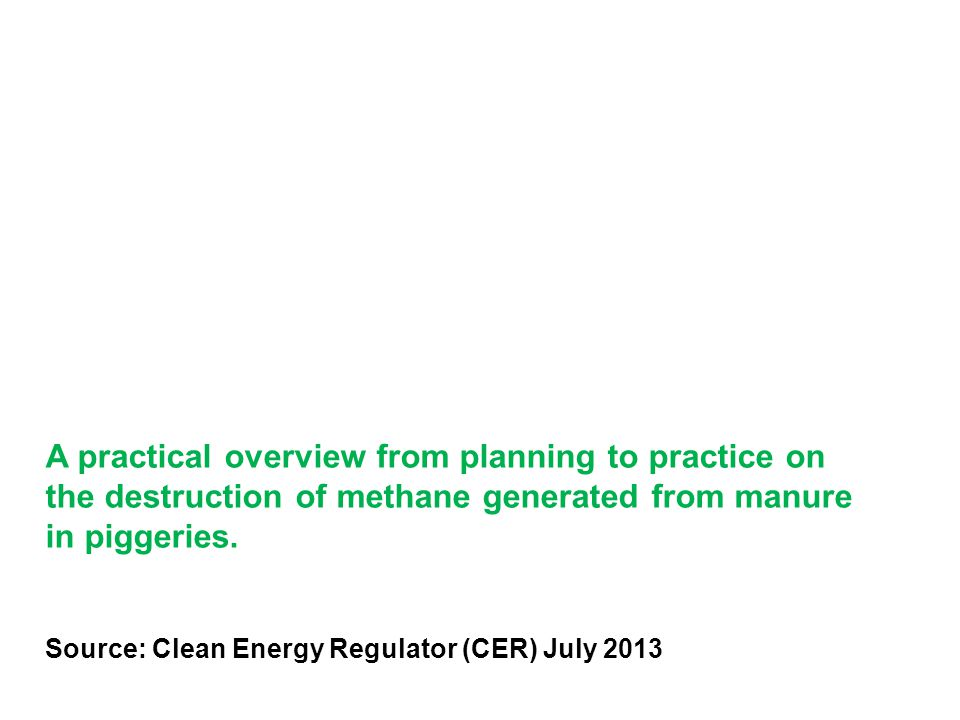 A practical overview from planning to practice on the destruction of methane generated from manure in piggeries.