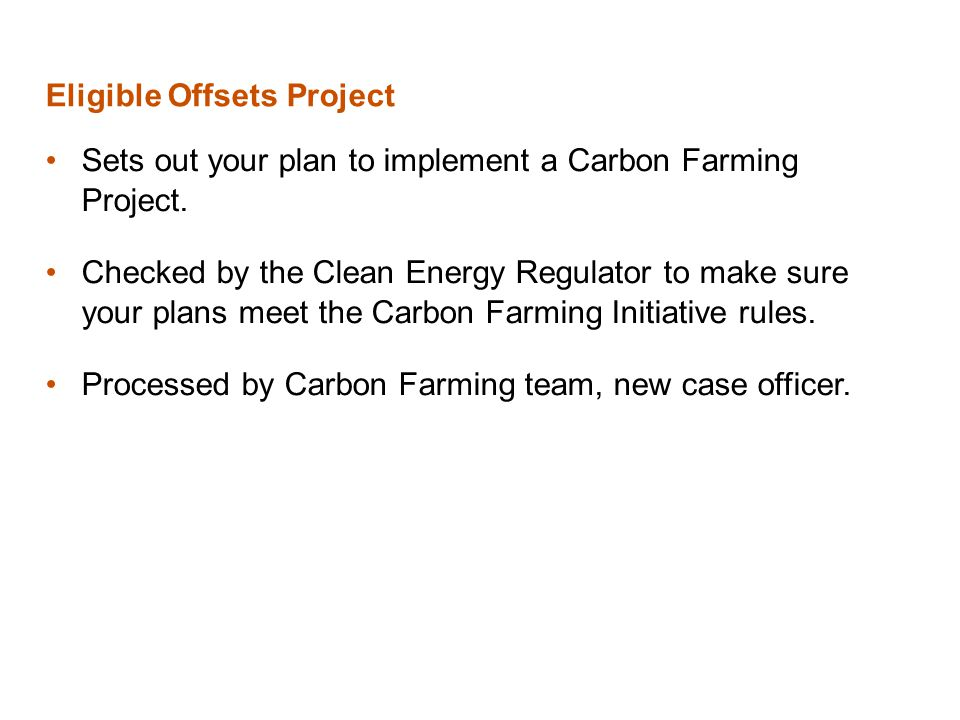 Eligible Offsets Project Sets out your plan to implement a Carbon Farming Project.