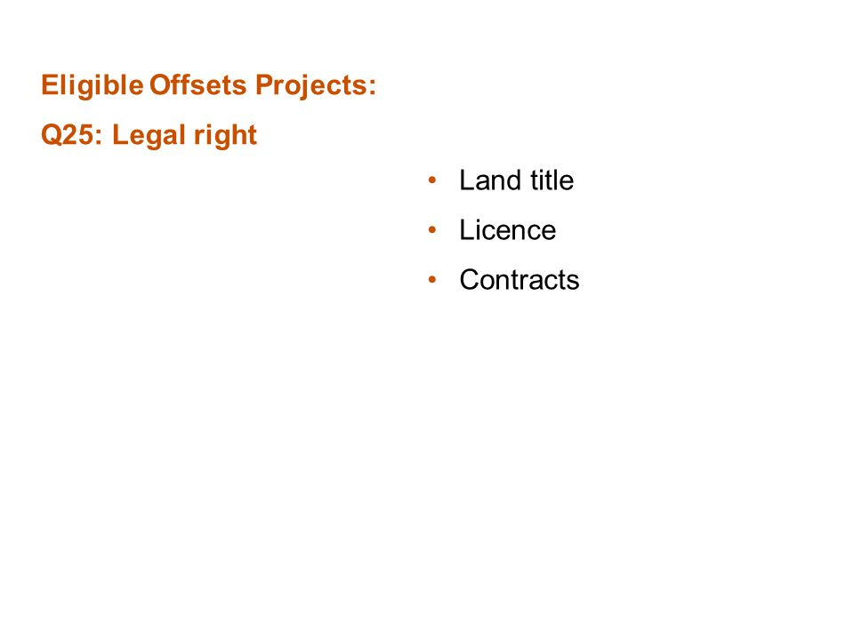 Eligible Offsets Projects: Q25: Legal right Land title Licence Contracts