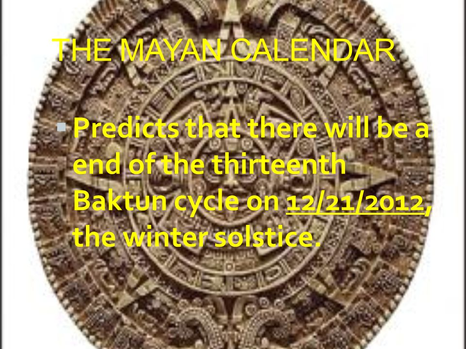 Wikipedia has a great article on the Mayan calendar at http://en.wikipedia.org/wiki/Maya_calendar http://en.wikipedia.org/wiki/Maya_calendar  Although the Mesoamerican calendar did not originate with the Maya, their subsequent extensions and refinements of it were the most sophisticated.
