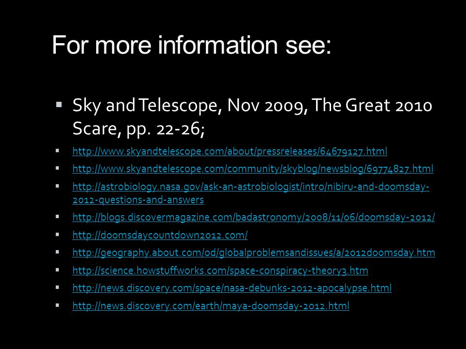 For more information see:  Sky and Telescope, Nov 2009, The Great 2010 Scare, pp.