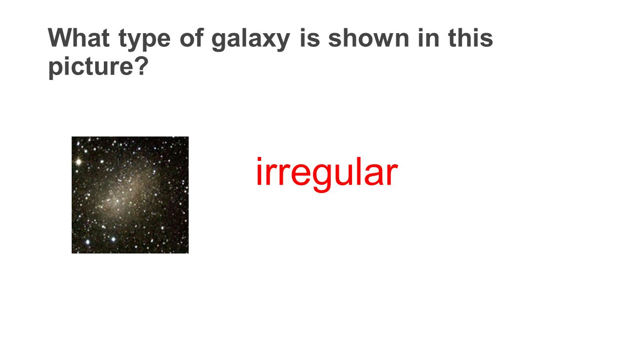 What type of galaxy is shown in this picture? irregular