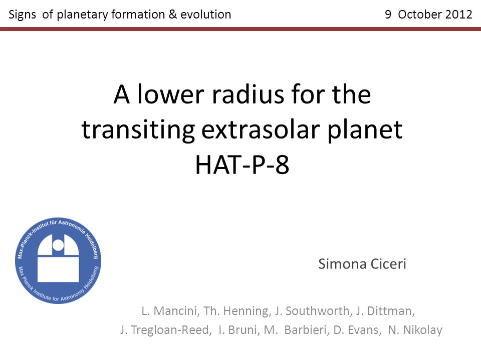 A lower radius for the transiting extrasolar planet HAT-P-8 Simona Ciceri L.