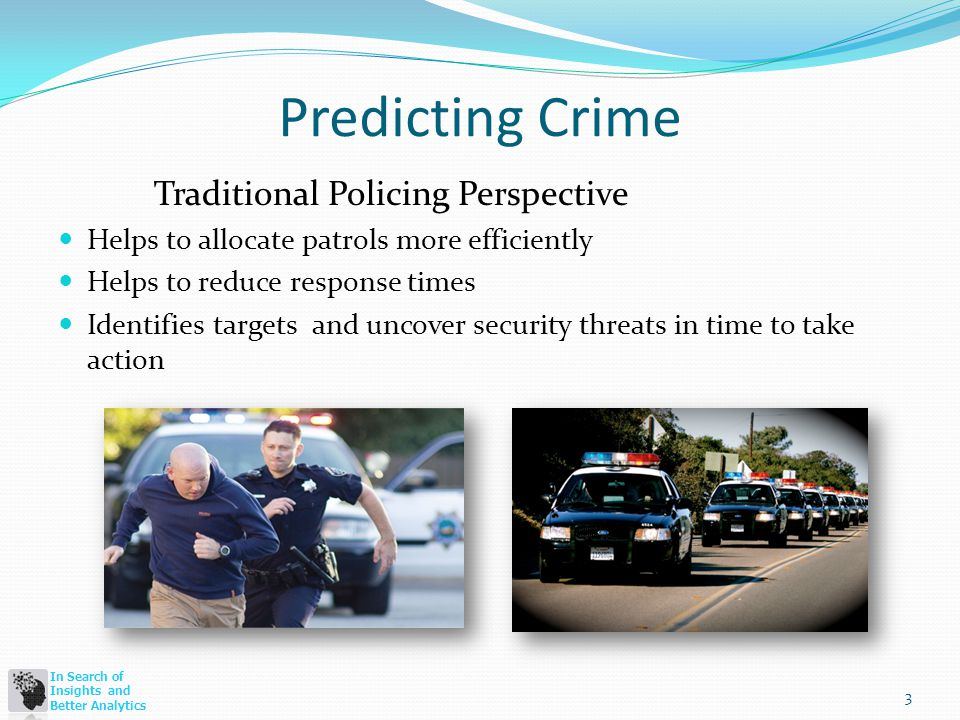 In Search of Insights and Better Analytics Hotspots Analytics Approach The most common method of forecasting crime in police departments is simply to assume that the hot spots of yesterday are the hot spots of tomorrow.