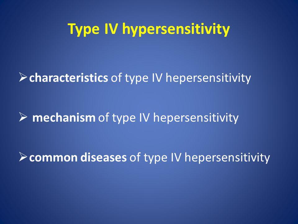 Type IV hypersensitivity  characteristics of type IV hepersensitivity  mechanism of type IV hepersensitivity  common diseases of type IV hepersensi