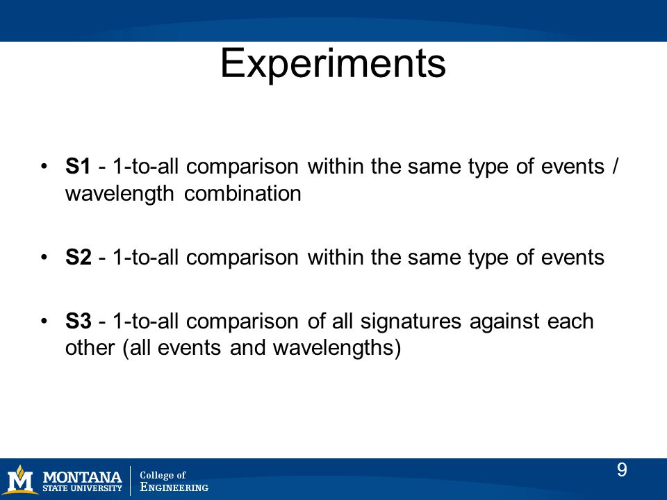 Experiment - S1 In this experiment we expect to identify which wavelength / distance measure combinations are ideal to retrieve certain events, with our signature-based approach, and how this matches with what the FFT modules have determined over the past The main aspect of this scenario is observing how we can improve the separation of one event / wavelength combination by using different distance measures 10