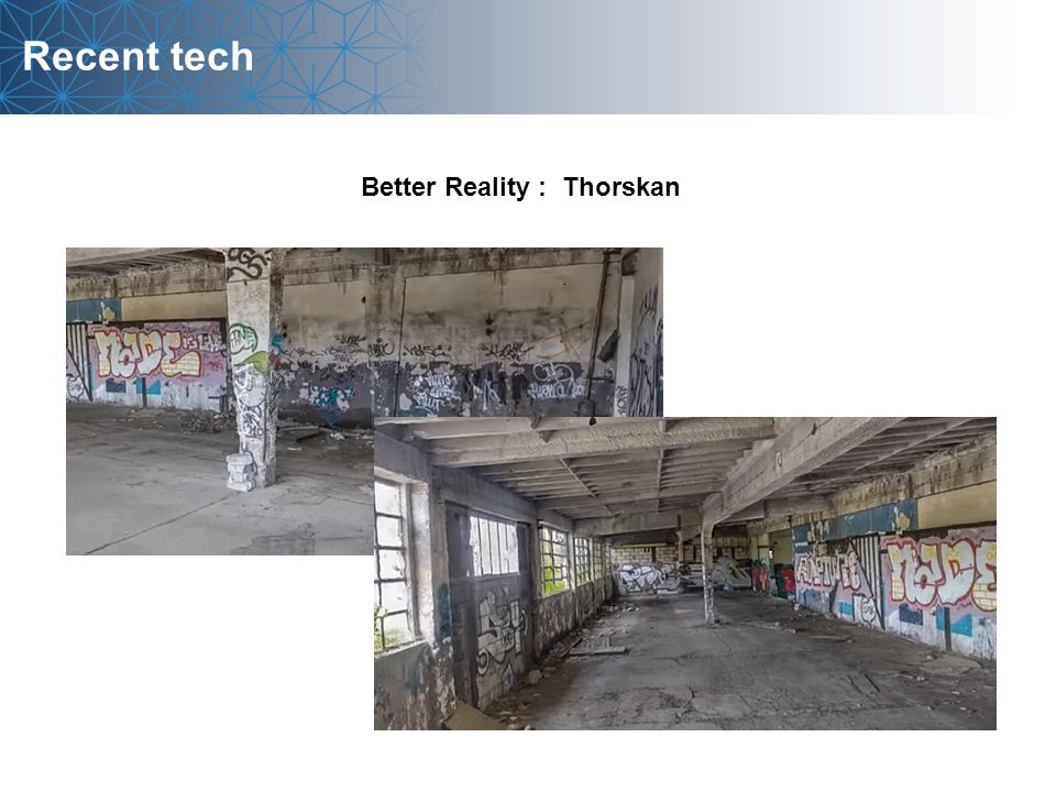 Recent tech Better Reality : Thorskan