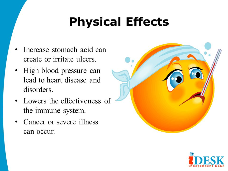 Physical Effects Increase stomach acid can create or irritate ulcers.
