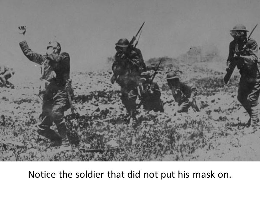 Notice the soldier that did not put his mask on.