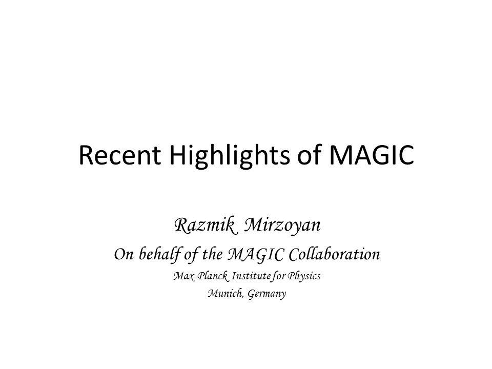 Thursday 5th September 2013, YerPhI, Yerevan Razmik Mirzoyan: Recents Highlights of MAGIC 12 VHE Flare of IC 310 on Nov.