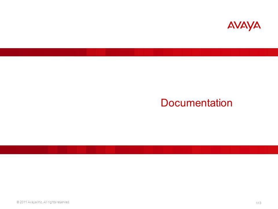 © 2011 Avaya Inc. All rights reserved. 113 Documentation