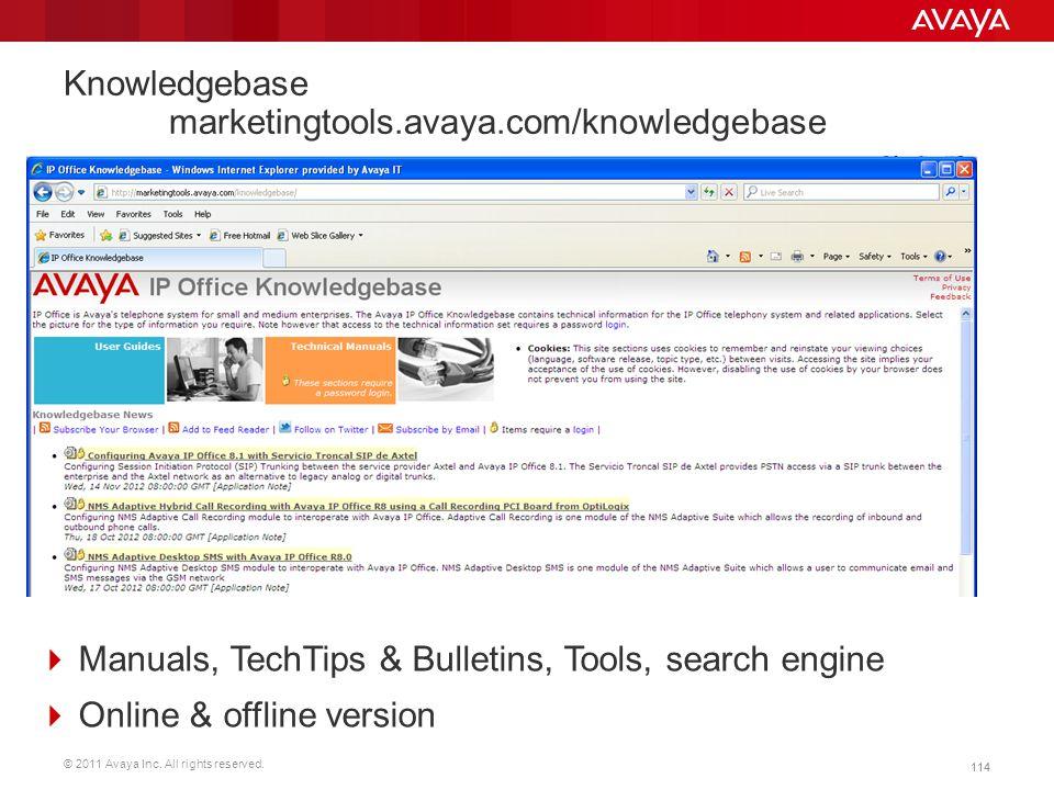 © 2011 Avaya Inc. All rights reserved. 114 Knowledgebase marketingtools.avaya.com/knowledgebase  Manuals, TechTips & Bulletins, Tools, search engine