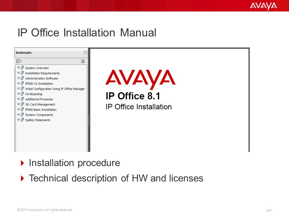 © 2011 Avaya Inc. All rights reserved. 117 IP Office Installation Manual  Installation procedure  Technical description of HW and licenses