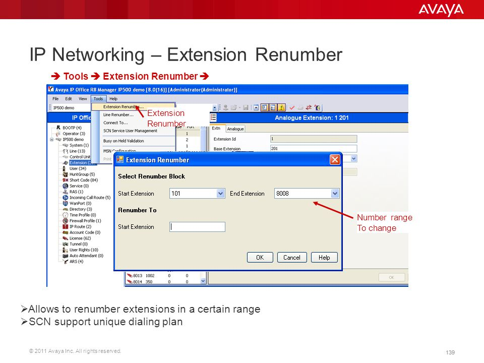 © 2011 Avaya Inc. All rights reserved. 139 IP Networking – Extension Renumber  Tools  Extension Renumber   Allows to renumber extensions in a cert