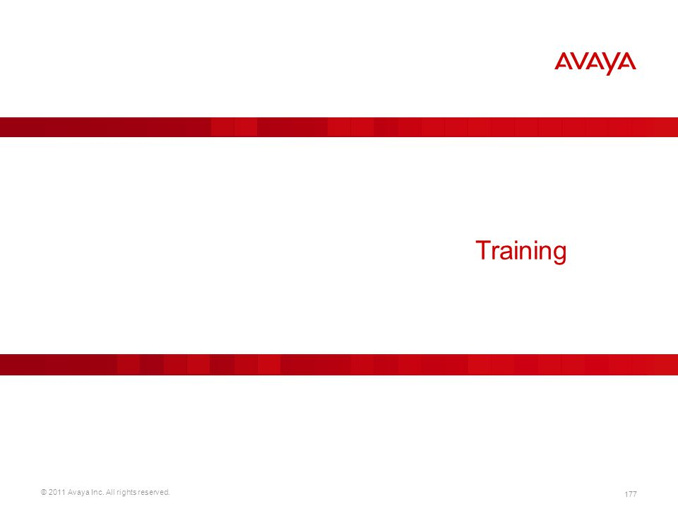 © 2011 Avaya Inc. All rights reserved. 177 Training