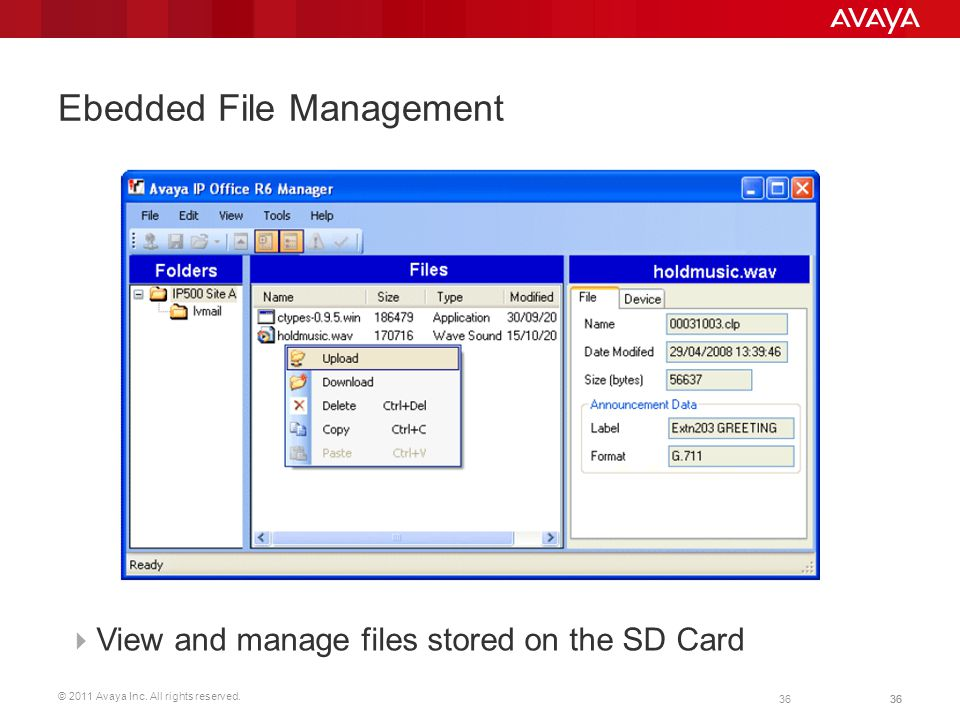 © 2011 Avaya Inc. All rights reserved. 36 Ebedded File Management  View and manage files stored on the SD Card