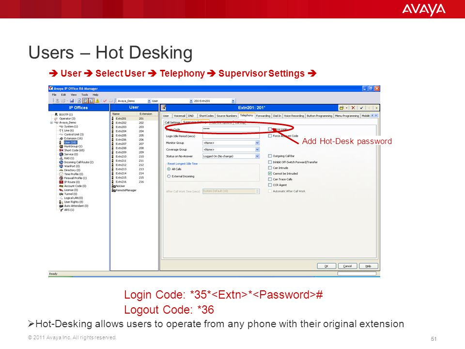 © 2011 Avaya Inc. All rights reserved. 51 Users – Hot Desking Add Hot-Desk password  User  Select User  Telephony  Supervisor Settings   Hot-Des