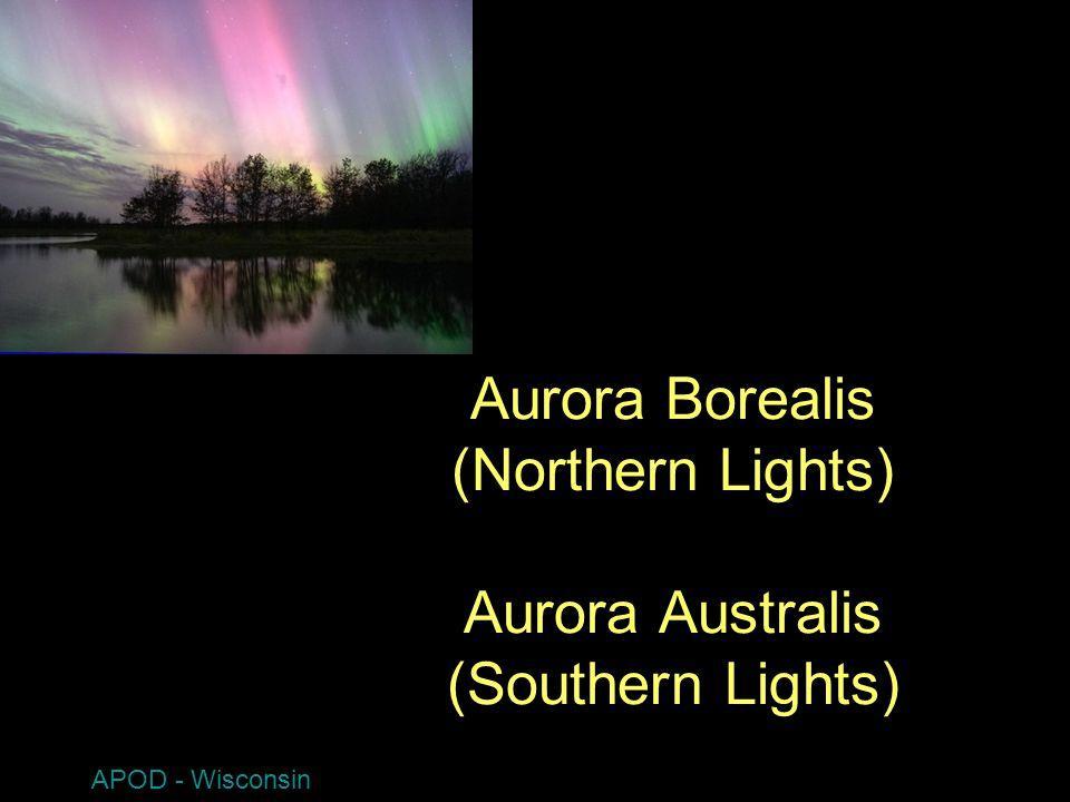 Aurora Borealis (Northern Lights) Aurora Australis (Southern Lights) APOD - Wisconsin