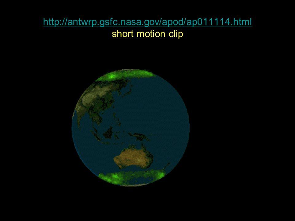 http://antwrp.gsfc.nasa.gov/apod/ap011114.html http://antwrp.gsfc.nasa.gov/apod/ap011114.html short motion clip