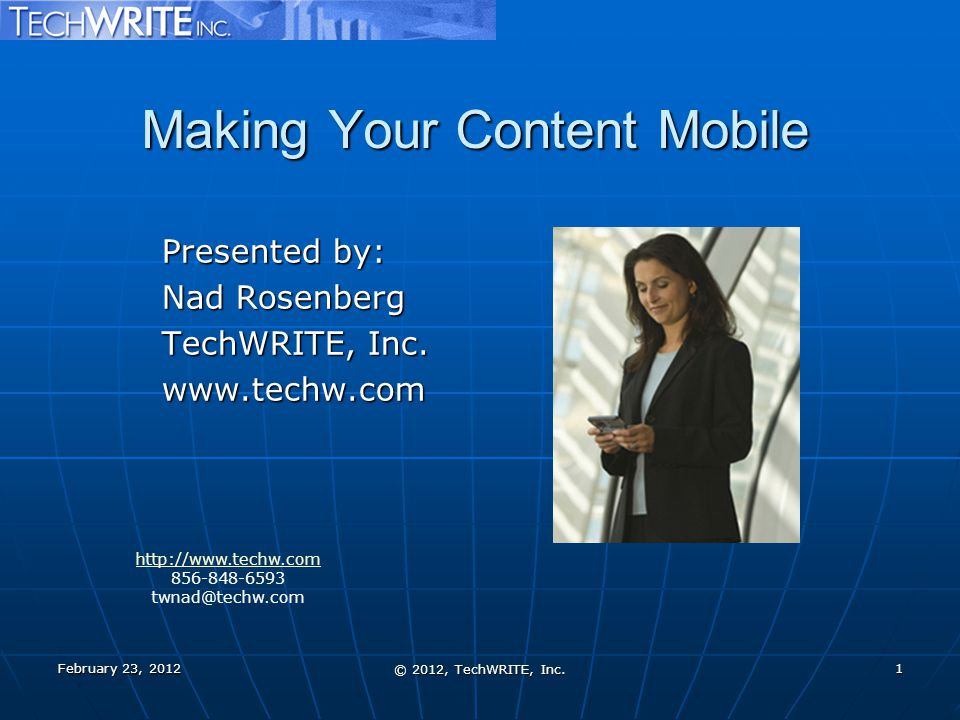 For More Information: For More Information: February 23, 2012 © 2012, TechWRITE, Inc.