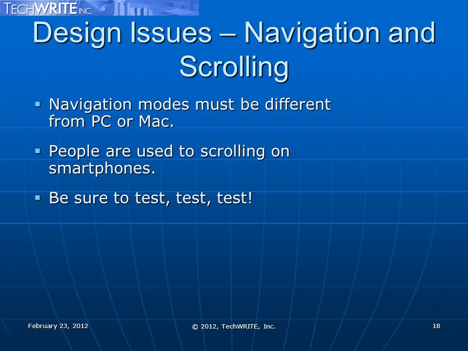 Design Issues – Navigation and Scrolling  Navigation modes must be different from PC or Mac.
